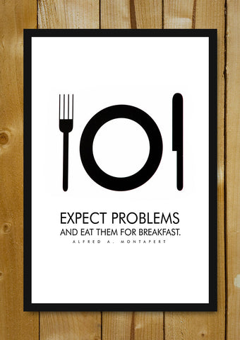 Glass Framed Posters, Eat Problems For Breakfast Glass Framed Poster, - PosterGully - 1