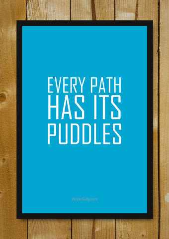 Glass Framed Posters, Every Path Has Its Puddles Glass Framed Poster, - PosterGully - 1