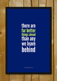 Glass Framed Posters, Far Better Things Ahead Glass Framed Poster, - PosterGully - 1