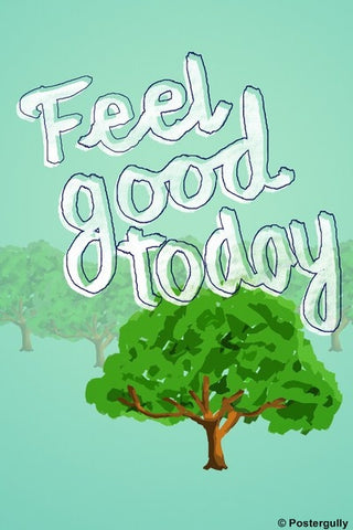 Wall Art, Feel Good Today, - PosterGully