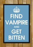 Glass Framed Posters, Find Vampire And Get Bitten Glass Framed Poster, - PosterGully - 1