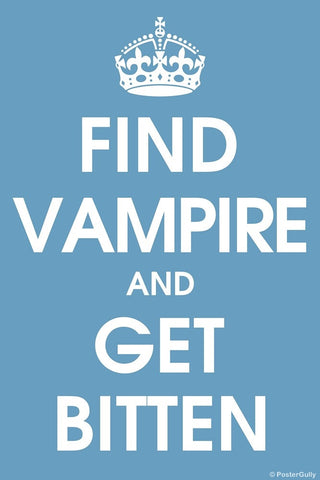 Wall Art, Find Vampire And Get Bitten, - PosterGully