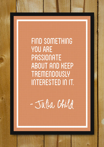 Glass Framed Posters, Find Your Passion Julia Child Glass Framed Poster, - PosterGully - 1