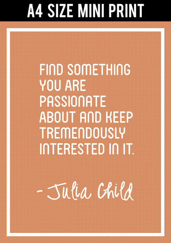 Mini Prints, Find Your Passion | Julia Child | Mini Print, - PosterGully