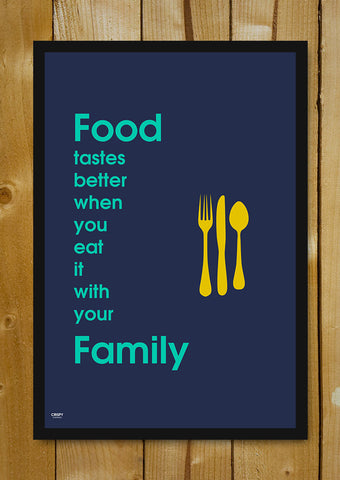 Glass Framed Posters, Food With Your Family Glass Framed Poster, - PosterGully - 1