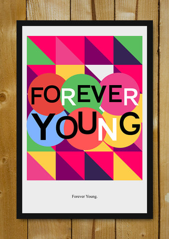 Glass Framed Posters, Forever Young. Glass Framed Poster, - PosterGully - 1