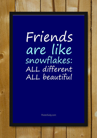 Glass Framed Posters, Friends Are Snowflakes Glass Framed Poster, - PosterGully - 1