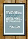 Glass Framed Posters, Friendship Julia Child Quote Glass Framed Poster, - PosterGully - 1