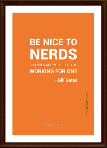 Biz Gyaan, Be Nice To Nerds | Bill Gates, - PosterGully