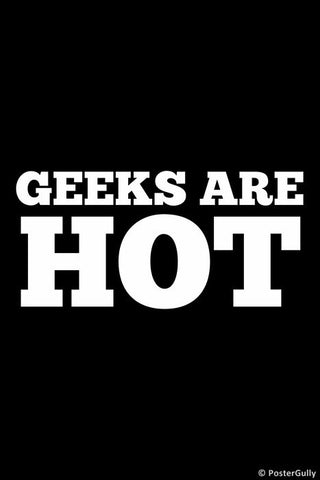 Wall Art, Geeks Are Hot, - PosterGully