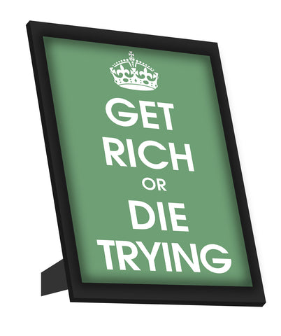 Framed Art, Get Rich Or Die Trying Framed Art, - PosterGully