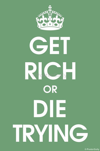 Wall Art, Get Rich Or Die Trying, - PosterGully