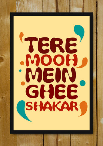 Glass Framed Posters, Ghee Shakar Humour Glass Framed Poster, - PosterGully - 1