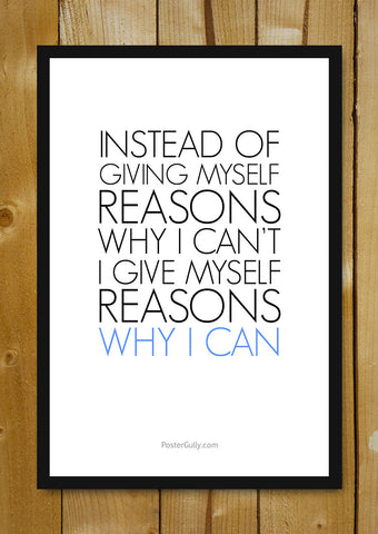 Glass Framed Posters, Give Yourself Reasons Glass Framed Poster, - PosterGully - 1