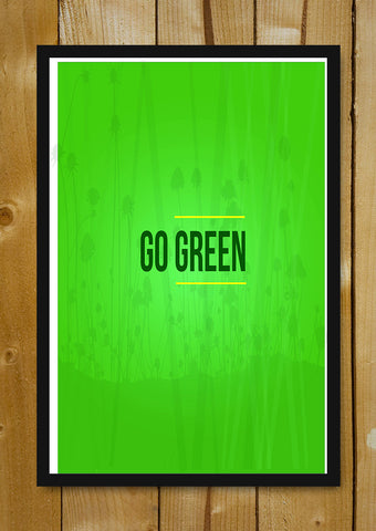 Glass Framed Posters, Go Green Glass Framed Poster, - PosterGully - 1