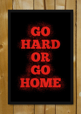 Glass Framed Posters, Go Hard Gym Workout Glass Framed Poster, - PosterGully - 1