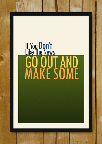Glass Framed Posters, Go Out & Make Some News Glass Framed Poster, - PosterGully - 1