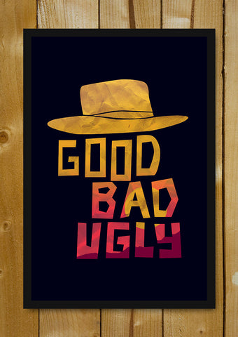 Glass Framed Posters, Good Bad Ugly Hat Glass Framed Poster, - PosterGully - 1