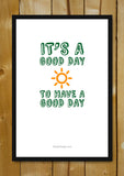 Glass Framed Posters, Good Day Glass Framed Poster, - PosterGully - 1