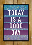 Glass Framed Posters, Good Day Motivational Glass Framed Poster, - PosterGully - 1