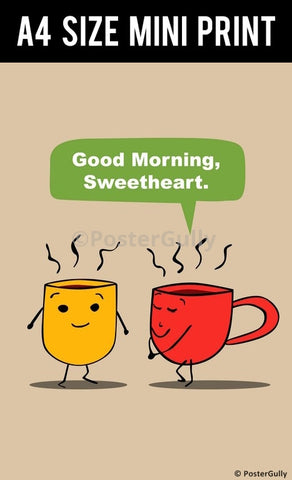 Mini Prints, Good Morning Sweetheart | Tea Humour | Mini Print, - PosterGully