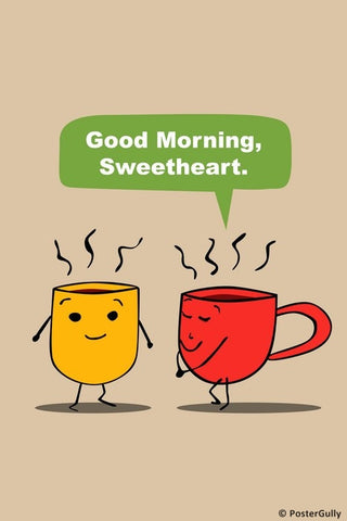 Wall Art, Good Morning Sweetheart | Tea Humour, - PosterGully