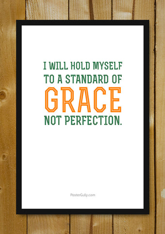 Glass Framed Posters, Grace, Not Perfection. Glass Framed Poster, - PosterGully - 1