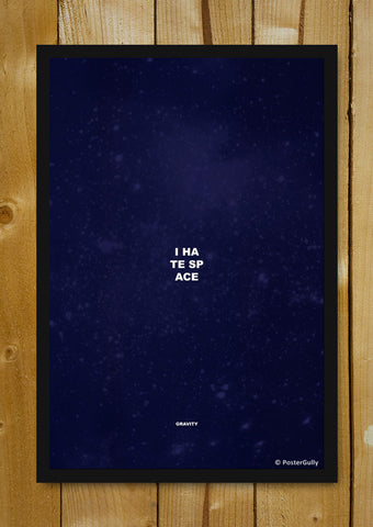 Glass Framed Posters, Gravity | I Hate Space | Glass Framed Poster, - PosterGully - 1