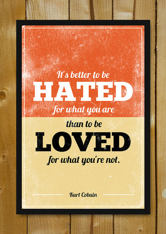 Glass Framed Posters, Hated Kurt Cobain Nirvana Quote Glass Framed Poster, - PosterGully - 1