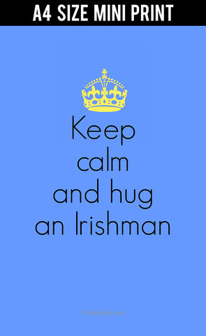 Mini Prints, Hug An Irishman | Mini Print, - PosterGully