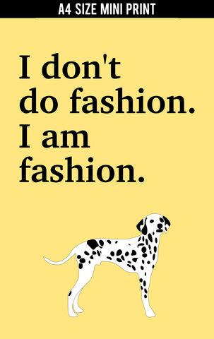 Mini Prints, I Am Fashion Dalmation | Mini Print, - PosterGully
