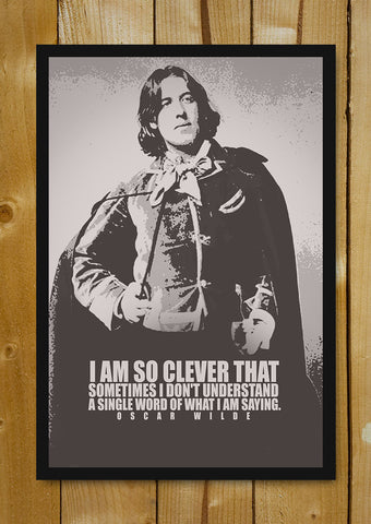 Glass Framed Posters, I Am So Clever Quote Oscar Wilde Glass Framed Poster, - PosterGully - 1