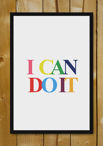 Glass Framed Posters, I Can Do It Glass Framed Poster, - PosterGully - 1