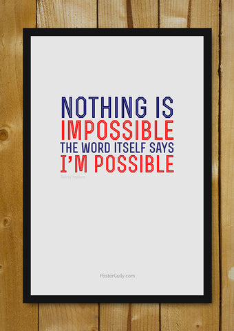 Glass Framed Posters, I'm Possible Glass Framed Poster, - PosterGully - 1