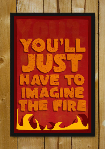 Glass Framed Posters, Imagine The Fire Bane Glass Framed Poster, - PosterGully - 1