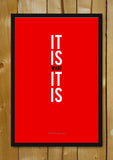 Glass Framed Posters, It Is What It Is Glass Framed Poster, - PosterGully - 1