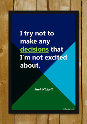 Glass Framed Posters, Jack Nickell decisions | Startup Quote | Glass Framed Poster, - PosterGully - 1