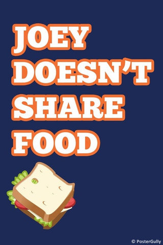 Wall Art, Joey Doesn't Share Food  Friends, - PosterGully