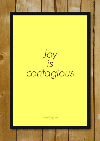 Glass Framed Posters, Joy Is Contagious Glass Framed Poster, - PosterGully - 1