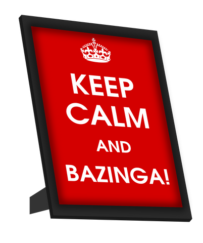 Framed Art, Keep Calm And Bazinga Framed Art, - PosterGully