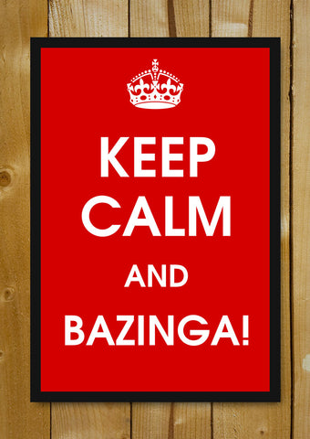 Glass Framed Posters, Keep Calm And Bazinga Glass Framed Poster, - PosterGully - 1