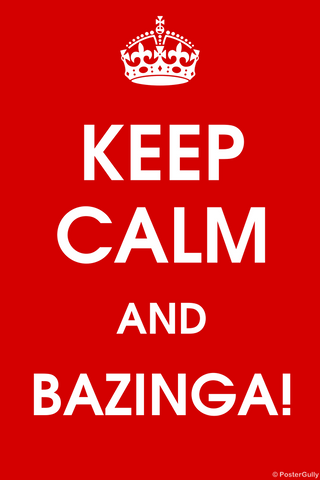 Wall Art, Keep Calm And Bazinga, - PosterGully
