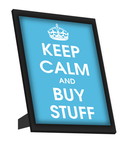 Framed Art, Keep Calm And Buy Stuff Framed Art, - PosterGully