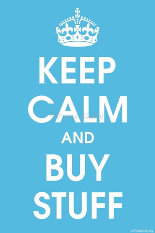 Wall Art, Keep Calm And Buy Stuff, - PosterGully