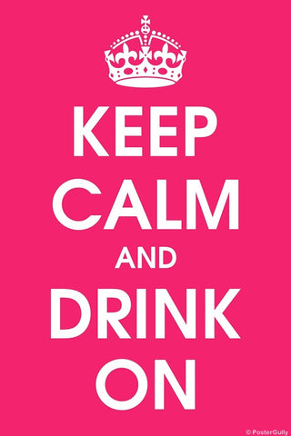 Wall Art, Keep Calm And Drink On, - PosterGully