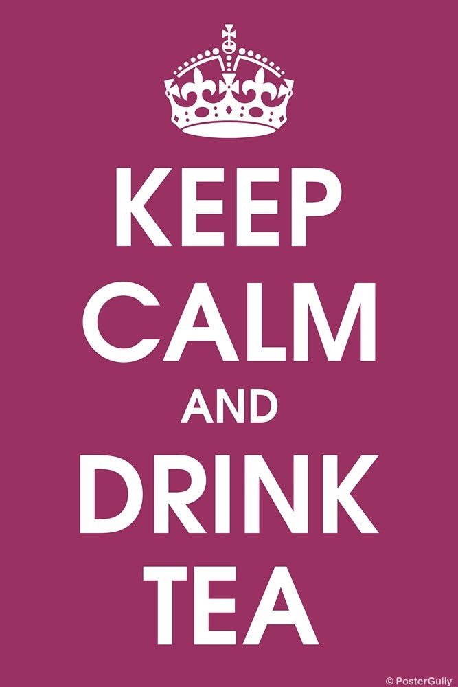 Wall Art, Keep Calm And Drink Tea, - PosterGully