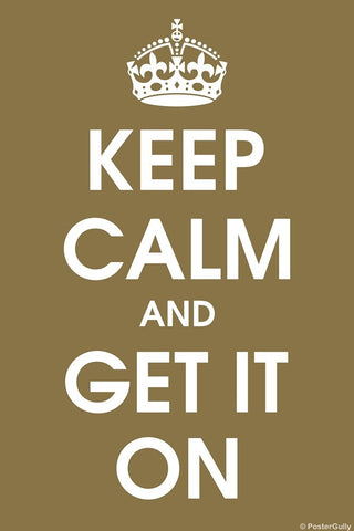 Wall Art, Keep Calm And Get It On, - PosterGully