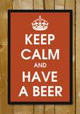 Glass Framed Posters, Keep Calm And Have A Beer Glass Framed Poster, - PosterGully - 1