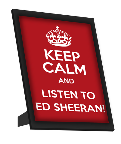 Framed Art, Keep Calm And Listen To Ed Sheeran Framed Art, - PosterGully