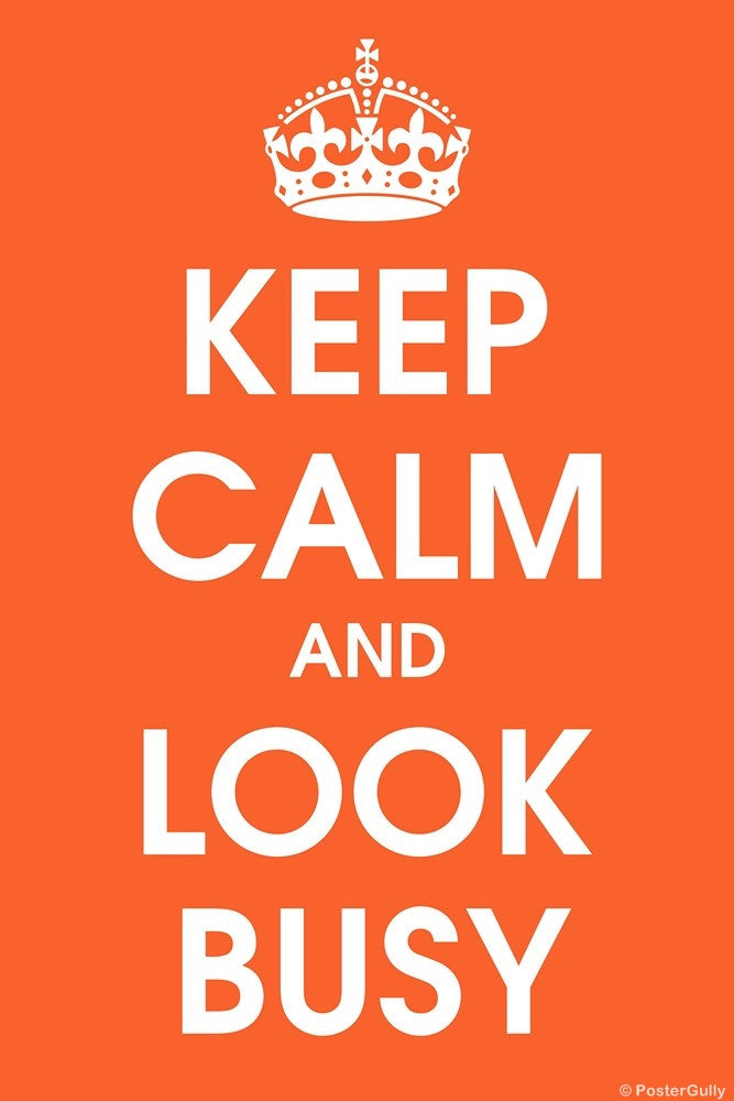 Wall Art, Keep Calm And Look Busy, - PosterGully